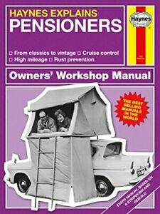 Pensioners - Haynes Explains (Owners' Workshop Manual) by Boris Starling Book