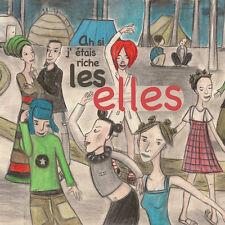 LES ELLES - AH, SI J'ETAIS RICHE ! (COMPILATION, CD NEUF)
