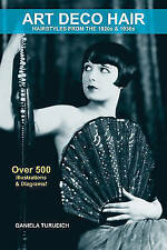 Art Deco Hair: Hairstyles from the 1920s & 1930s by Daniela Turudich (Paperback, 2013)