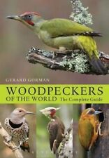 Woodpeckers of the World: The Complete Guide (Helm Photographic Guides), Gerard