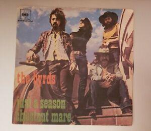 "45 GIRI 7"" THE BYRDS / JUST A SEASON / CHESTNUT MARE CBS 1971 EP MINT"