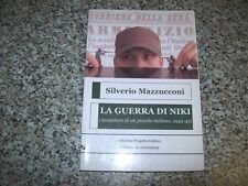 SILVERIO MAZZUCCONI-LA GUERRA DI NIKI-PROGETTO CULTURA-LE SCOMMESSE-2007