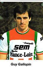 CYCLISME carte cycliste GUY GALLOPIN équipe  SEM cycles FRANCE LOIRE 1982