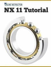 NX 11 Tutorial by Online Instructor (2016, Paperback)