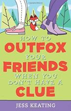 How to Outfox Your Friends When You Dont Have a C