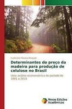 Determinantes do preço da madeira para produção de celulose no Brasil (Portugues