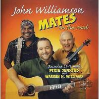 JOHN WILLIAMSON (2 CD) MATES ON THE ROAD ~ PIXIE JENKINS~WARREN H WILLIAMS *NEW*