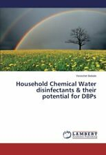 Household Chemical Water disinfectants  & their potential for DBPs, Yeneshet,,