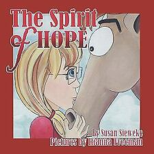 Spirit of Hope, Paperback by Sieweke, Susan, Brand New, Free shipping in the US