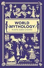 World Mythology in Bite-sized Chunks New Paperback Book Mark Daniels