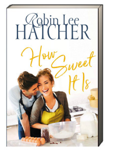 A Legacy of Faith Book 3 How Sweet It Is by Robin Lee Hatcher (Paperback)