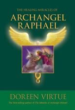 The Healing Miracles of Archangel Raphael - by Doreen Virtue  - HB/DJ -  2010
