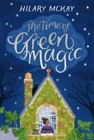 The Time of Green Magic by Hilary McKay 9781529019230 | Brand New