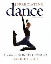 Appreciating Dance: A Guide to the World's Liveliest Art, Lihs, Harriet, Accepta