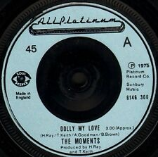 """THE MOMENTS dolly my love/more dolly 6146 306 uk all platinum 1975 7"""" WS EX/"""