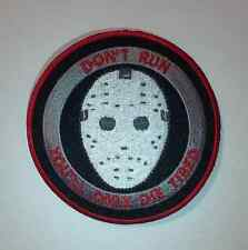 DON'T RUN, YOU'LL ONLY DIE TIRED Friday The 13th Jason Hockey Mask Patch, Morale