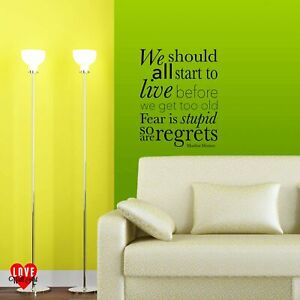 Marilyn Monroe We should all start to live before we get too old wall sticker
