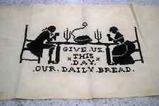 "Antique Sampler, crosstitch, ""Give Us this Day Our Daily Bread, """