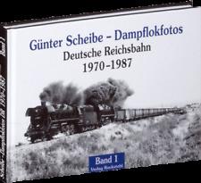 Dampflokfotos - Deutsche Reichsbahn 1970-1987- Band 1 (G. Scheibe)