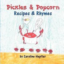 Pickles & Popcorn: Recipes & Rhymes