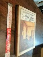 LIBRO -ENZO SICILIANO - LA PRINCIPESSA E L'ANTIQUARIO 1980 PRIMA EDIZIONE