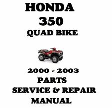 HONDA 350 2000  - 2003 PARTS SERVICE AND REPAIR MANUAL ATV  QUAD BIKE 2X4 4X4