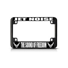 AIR FORCE JET NOISE THE SOUND OF FREEDOM Black Motorcycle License Plate Frame