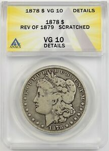 1878 7TF Rev of 1879 $1 ANACS VG 10 Details (Scratched) Morgan Silver Dollar