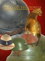 A Gallery of Military Headdress - Hats, Pith, Helmets, Turbans, pickelhaubes