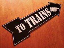 TO TRAINS ARROW SIGN Right Finger Pointing Model Railroad Engine Room Decor NEW