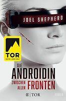 Die Androidin - Zwischen allen Fronten: Roman von Shephe... | Buch | Zustand gut