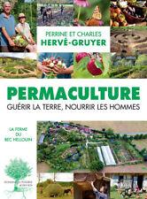 Permaculture, Perrine et Charles Hervé-Gruyer Guérir la Terre-nourrir les Hommes