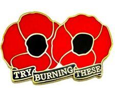 "POPPY ENAMEL LAPEL BADGE ""TRY BURNING THESE"" - Remembrance Day, UK Seller, Pin"