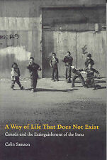 A WAY OF LIFE THAT DOES NOT EXIST: CANADA AND THE EXTINGUISHMENT OF THE INNU., S