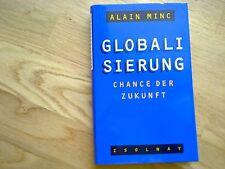 Globalisierung Chance der Zukunft von Alain Minc