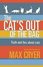 Cat's Out of the Bag : Truth and Lies about Cats by Cryer, Max