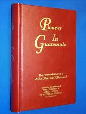 Pioneer in Guatemala LDS Mormon History John Forres O'Donnal Hardcover History