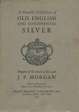 PB NOTABLE COLLECTION OLD ENGLISH CONTINENTAL SILVER JP Morgan Coll Catalog 1947