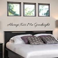 Always Kiss Me Goodnight Vinyl wall decal, custom