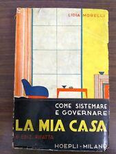 [Libri Rari e Antichi]Morelli-Come Sistemare e Governare la mia Casa VI Ed. 1938