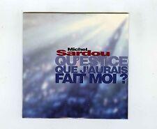 CD SINGLE PROMO (NEUF) MICHEL SARDOU QU'EST CE QUE J'AURAIS FAIT MOI
