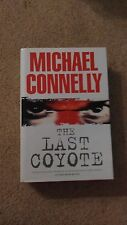 MICHAEL CONNELLY - THE LAST COYOTE - 1ST/1ST HARDBACK SIGNED - RARE UK ISSUE