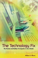 The Technology Fix: The Promise and Reality of Computers in Our-ExLibrary