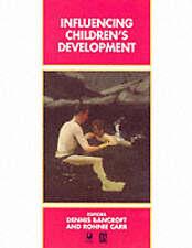 Influencing Children's Development (Child Development), Dennis Bancroft & Ronnie
