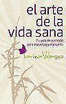 El arte de la vida sana (Spanish Edition)-ExLibrary