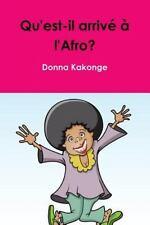 Qu'est-Il Arrivé À L'Afro? by Donna Kakonge (2014, Paperback)