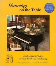 Dancing on the Table: Easily Elegant Recipes to Keep the Joy in Entertaining