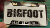 Bigfoot Acrylic Magnet unique Sasquatch collectible! Get Off My Trail - USA Made