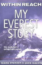 Within Reach: My Everest Story (Nonfiction) by Mark Pfetzer, Jack Galvin