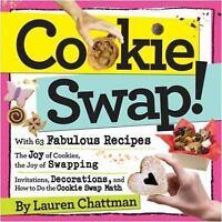 Cookie Swap! by Lauren Chattman (2010, Paperback)